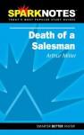 Death of a Salesman (SparkNotes Literature Guide) - SparkNotes Editors, Arthur Miller