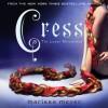 Cress (Lunar Chronicles, #3) - Marissa Meyer, Rebecca Soler
