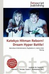 Katekyo Hitman Reborn! Dream Hyper Battle! - Lambert M. Surhone, Mariam T. Tennoe, Susan F. Henssonow