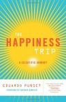 The Happiness Trip: A Scientific Journey (Sciencewriters) - Eduard Punset, Antonio R. Damasio