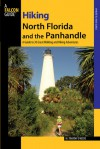 Hiking North Florida and the Panhandle: A Guide to 30 Great Walking and Hiking Adventures - M. Timothy O'Keefe