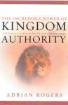 The Incredible Power of Kingdom Authority: Getting an Upper Hand on the Underworld - Adrian Rogers