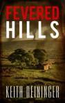 Fevered Hills - Keith Deininger