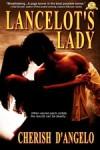 Lancelot's Lady - Cherish D'Angelo, Cheryl Kaye Tardif