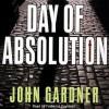 Day of Absolution - John Gardner, Frederick Davidson