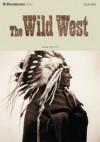 The Wild West [With CDROM] - John Escott