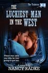 The Luckiest Man in the West - Nancy Radke