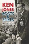 Ken Jones: Boots & Spikes - Steve Lewis