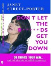 Don't Let The B*****Ds Get You Down - Janet Street-Porter