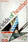 Fields Of Heather - Alan Hunter
