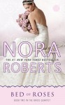 Bed of Roses: Book Two in the Bride Quartet - Nora Roberts