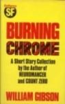 Burning Chrome - William Gibson