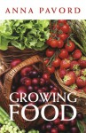 Growing Food - Anna Pavord