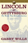 Lincoln at Gettysburg: The Words That Remade America - Garry Wills