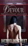 Devour (The Reluctant Succubus serial) - Jacqueline Sweet