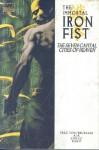 The Immortal Iron Fist, Vol. 2: The Seven Capital Cities of Heaven - Ed Brubaker, Matt Fraction, David Aja, Howard Chaykin, Dan Brereton, Jelena Kevic Djurdjevic