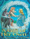 A Gift of Her Own: An Elfquest Story - Wendy Pini