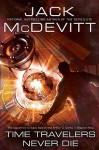 Time Travelers Never Die - Jack McDevitt