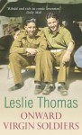 Onward Virgin Soldiers - Leslie Thomas