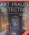 Art Fraud Detective: Spot the Difference, Solve the Crime! - Anna Nilsen