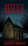 Refuge - Jason D. Brawn