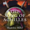 The Song of Achilles (Unabridged) - Madeline Miller, David Thorpe