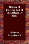 History of Florence and of the Affairs of Italy - Niccolò Machiavelli