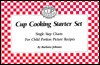 Cup Cooking Starter Set: Single Step Charts for Child-Portion Picture Recipes - Barbara Johnson, Barbara Johnson Foote, Betty Plemons