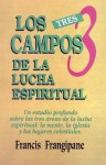 Tres Campos de La Lucha Espiritual, Los: Three Battlegrounds, the - Francis Frangipane