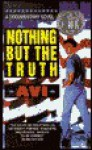 Nothing But the Truth: A Documentary Novel - Avi