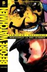 Before Watchmen: Comedian/Rorschach (Beyond Watchmen) - Brian Azzarello, J.G. Jones, Lee Bermejo