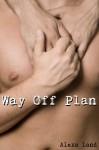 Way Off Plan - Alexa Land