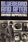 Bluebeard and After: Three Decades of Murder in France - Rayner Heppenstall