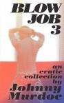 Blowjob 3 - Johnny Murdoc, Natty Soltesz, Rob Wolfsham