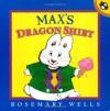 Max's Dragon Shirt - Rosemary Wells