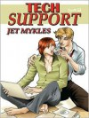 Tech Support - Jet Mykles