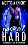 Rocked Hard - Morticia Knight