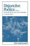 Disjunctive Poetics: From Gertrude Stein and Louis Zukofsky to Susan Howe - Peter Quartermain, Albert Gelpi, Ross Posnock