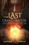 The Last Grand Master: Champion of the Gods, Book 1 - Andrew Q. Gordon, Joel Leslie, Dreamspinner Press LLC