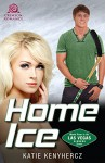 Home Ice (Las Vegas Sinners Series Book 4) - Katie Kenyhercz