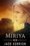 Miriya: A Genetic Engineering Science Fiction Thriller Series (Double Helix Women Book 1) - Jade Kerrion