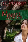 Mama's Advice - K.C. Sprayberry