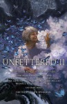 Unfettered II: New Tales By Masters of Fantasy - Shawn Speakman