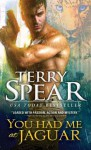 You Had Me At Jaguar - Terry Spear
