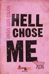 Hell Chose Me - Angel Luis Colón