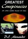 Greatest Conspiracies - JFK - UFOS - Aliens - Roswell - 911 - TWA 800 - HAARP - D.E. Alexander