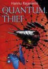 The Quantum Thief - Hannu Rajaniemi
