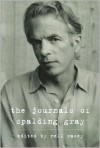 The Journals of Spalding Gray - Spalding Gray, Kathie Russo, Nell Casey
