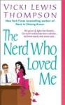 The Nerd Who Loved Me - Vicki Lewis Thompson