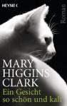 Ein Gesicht So Schön Und Kalt - Mary Higgins Clark